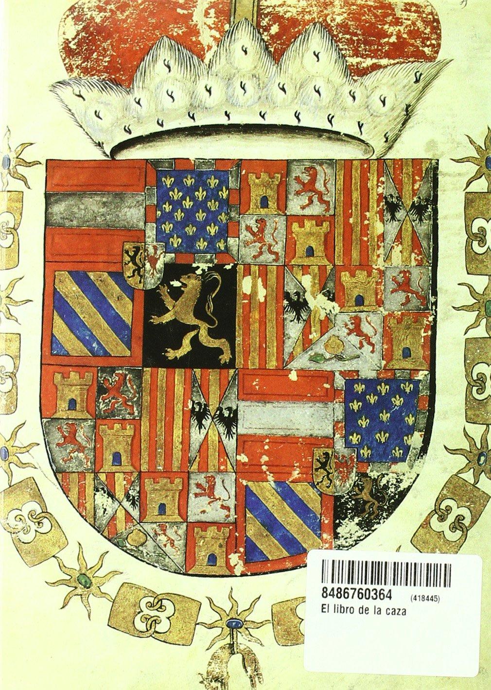 El libro de la caza (Esplendor del medievo): Amazon.es: Gaston Phoebus: Libros