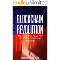 Blockchain Revolution: Trust and Transparency Applications in Global Industries