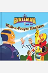 Bibleman and the Wish-a-Prayer Machine Kindle Edition