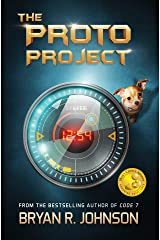 The Proto Project: A Sci-Fi Adventure of the Mind for Kids Ages 8-12 Kindle Edition