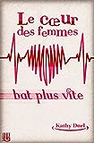 Le cœur des femmes bat plus vite
