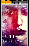 Julia: No Fim do Mundo
