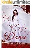 Dance: Cinderella Retold (Romance a Medieval Fairytale series Book 3) (English Edition)