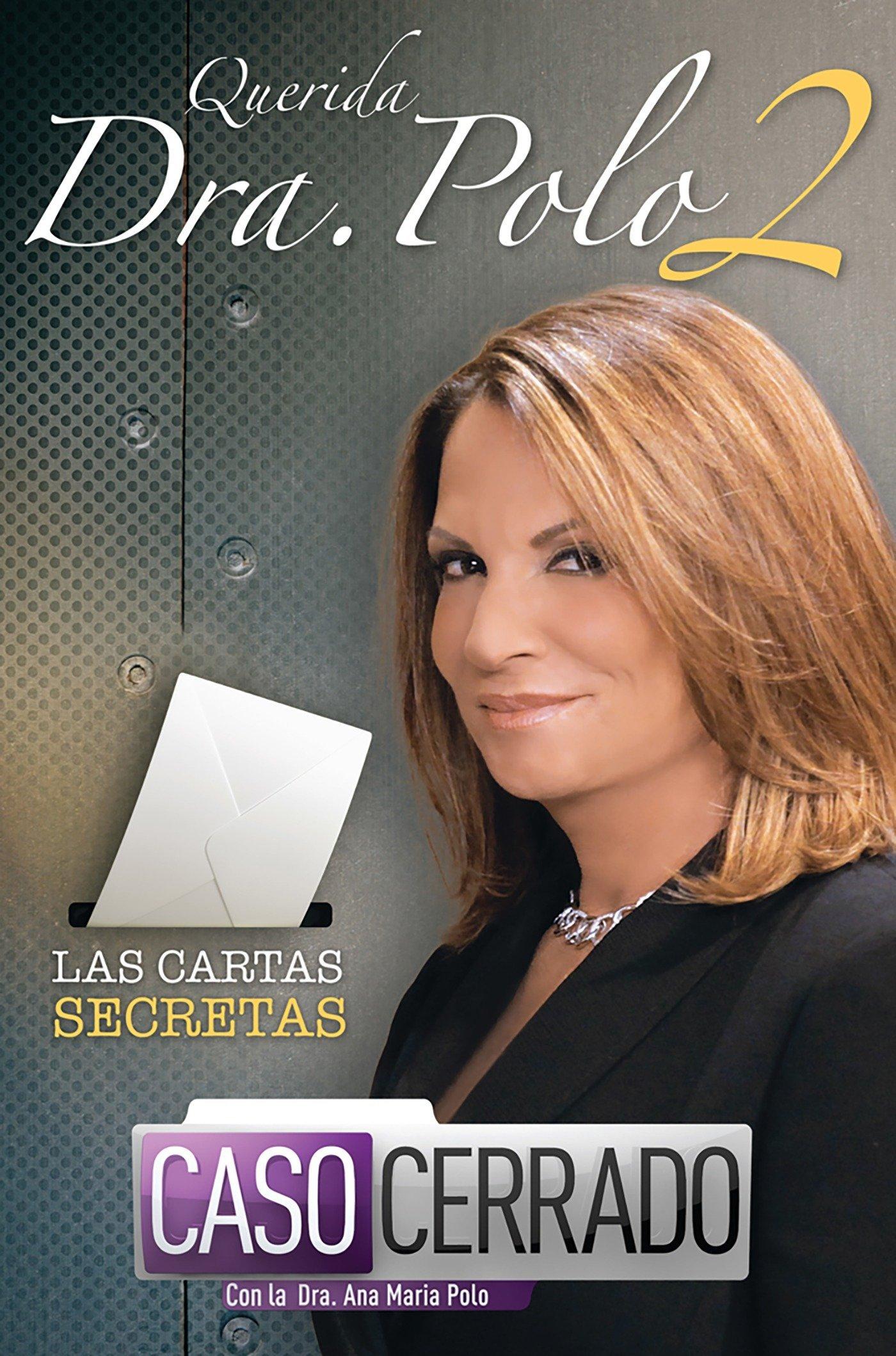 Querida Dra. Polo 2: Las Cartas Secretas de Caso Cerrado Tapa blanda – 30 dic 2013 Ana Maria Polo AGUILAR 1614359547 Conduct of life.