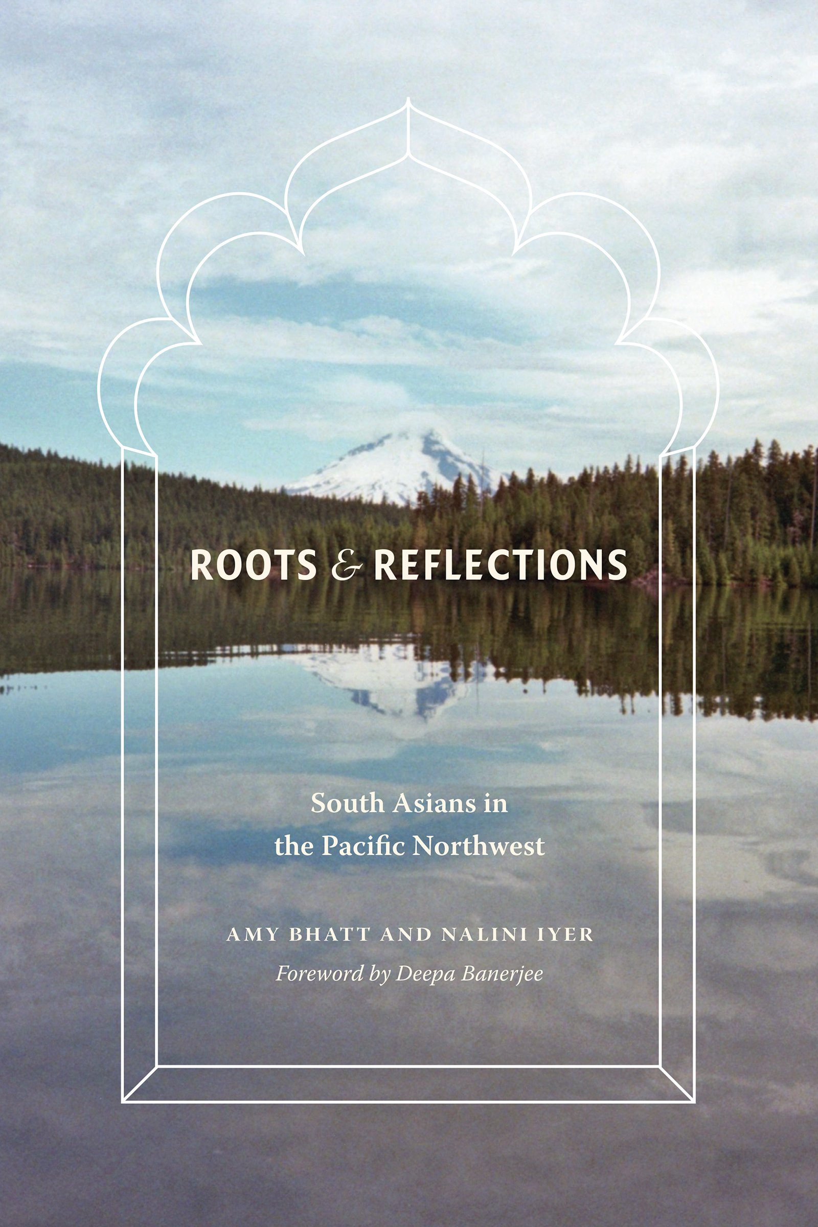Roots and Reflections: South Asians in the Pacific Northwest