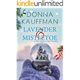 Lavender & Mistletoe: A Sweet and Sexy Holiday Romance (Blue Hollow Falls)