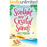 Sunlight over Crystal Sands: A gorgeous uplifting romantic comedy perfect to escape with this summer