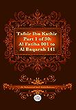The Quran With Tafsir Ibn Kathir Part 1 of 30: Al Fatiha 001 To Al Baqarah 141