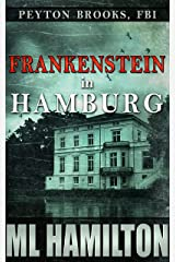 Frankenstein in Hamburg (Peyton Brooks, FBI Book 8) Kindle Edition