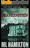 Frankenstein in Hamburg (Peyton Brooks, FBI Book 8)