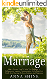 MARRIAGE:Quick Advice How To Solve Your Problems In Relationship, Improve Communication Skills, Trust And Guide Your Marriage To Love, Intimacy And Happiness ... Communication Skills, Love, Happiness)
