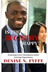 Is the Registry Happy: Examining Career Development within Learning Organisations Kindle Edition