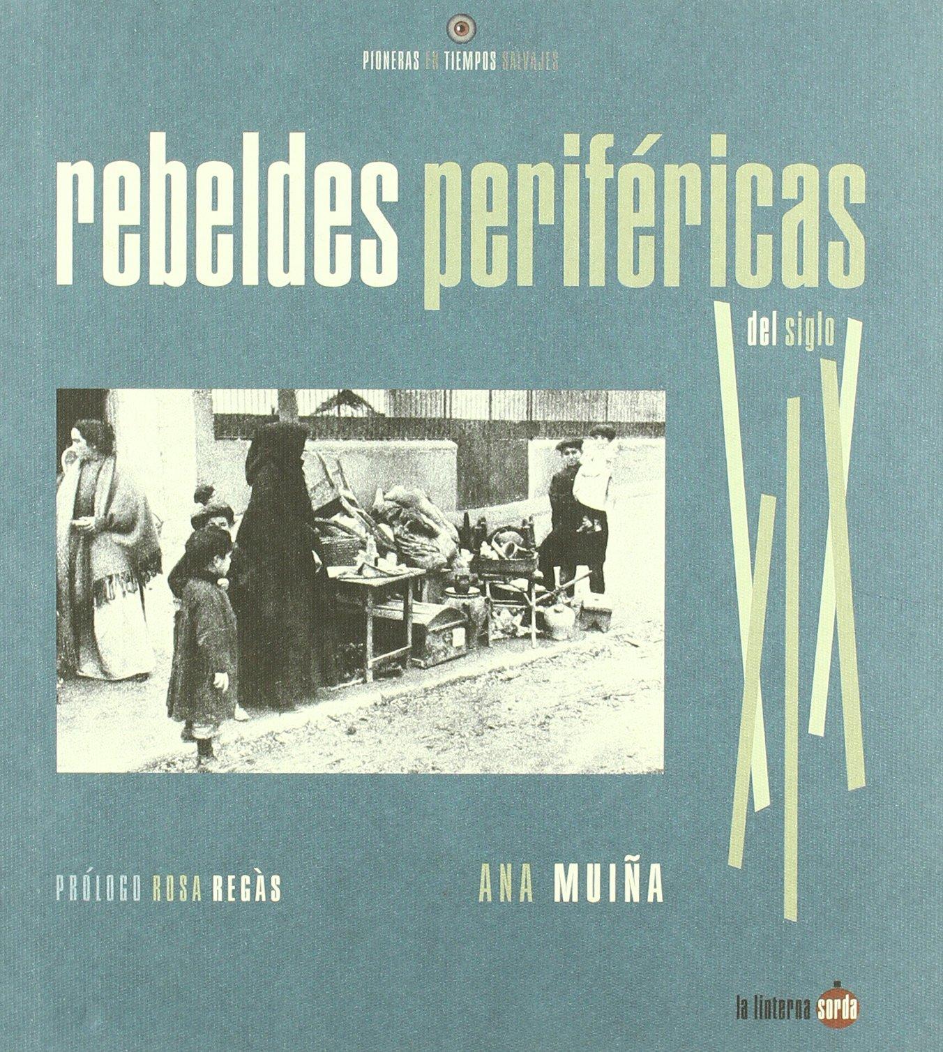 Rebeldes perifericas del siglo XIX Pioneras Tiempos Salvajes ...