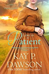 Love is Patient (Prairie Promise Book 1) Kindle Edition