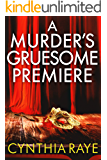 A Murder's Gruesome Premiere: A Cozy Mystery Book