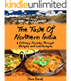 Indian Food Cookbook:The Taste of Northern India: A Culinary Journey Through Recipes and Landscapes (culinary journey cookbooks Book 1) (English Edition)