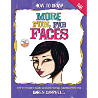 How to Draw MORE Fun, Fab Faces: A comprehensive, step-by-step guide to drawing and coloring the female face in profile…