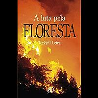 A Luta pela Floresta (Portuguese Edition)