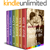 Something About Him: Six complete novels of steamy, M/M romance