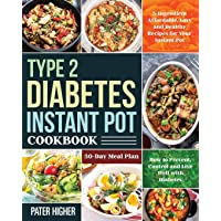 Type 2 Diabetes Instant Pot Cookbook: 5-Ingredient Affordable, Easy and Healthy...