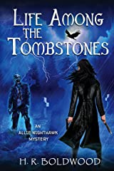 Life Among the Tombstones (An Allie Nighthawk Mystery Book 1) Kindle Edition