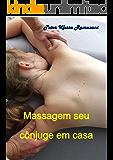 Massagem seu cônjuge em casa