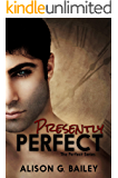 Presently Perfect (Perfect series Book 3)