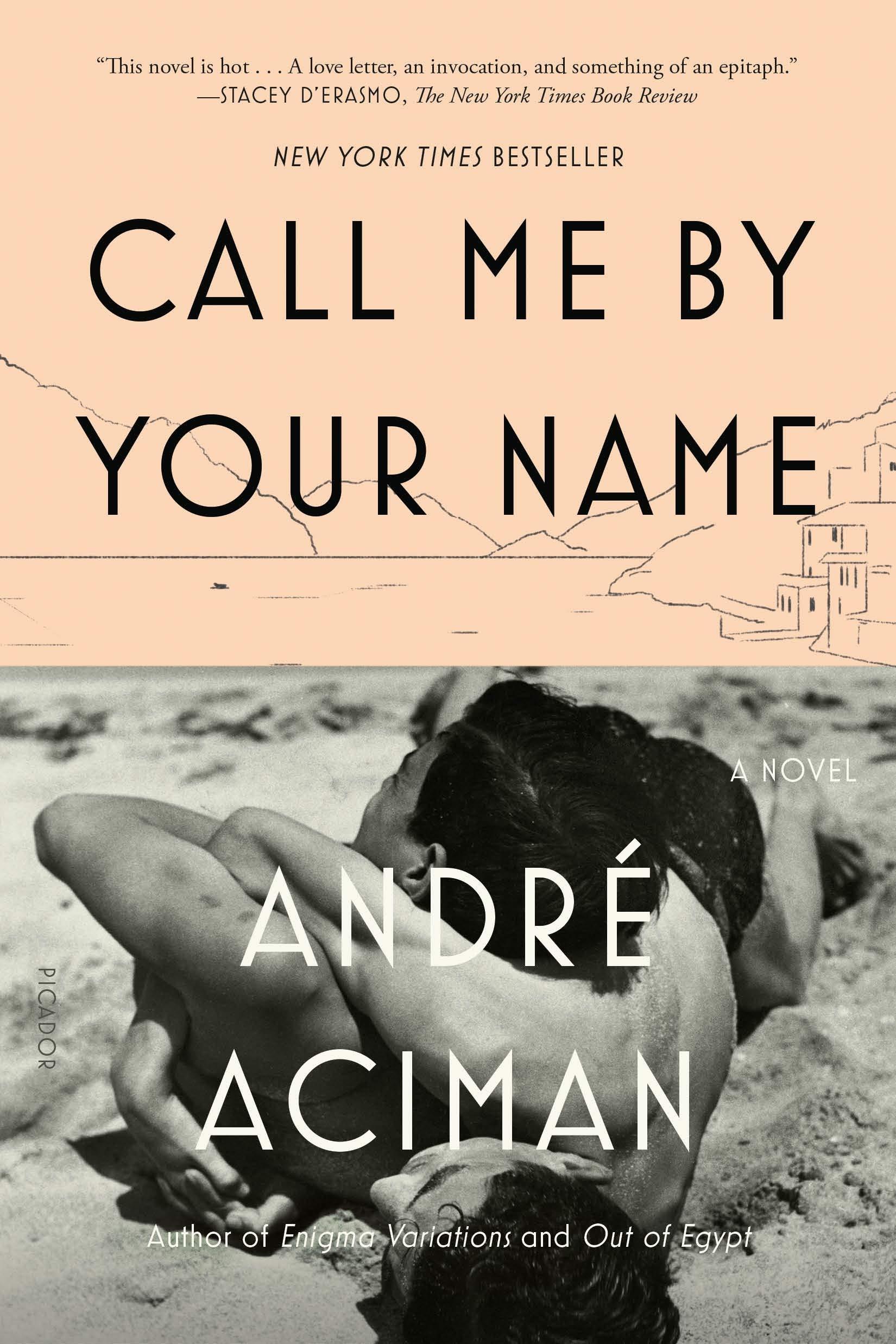 amazoncom call me by your name a novel 9780312426781 andr aciman books