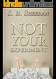 Not Your Experiment: (Lesbian Romance)