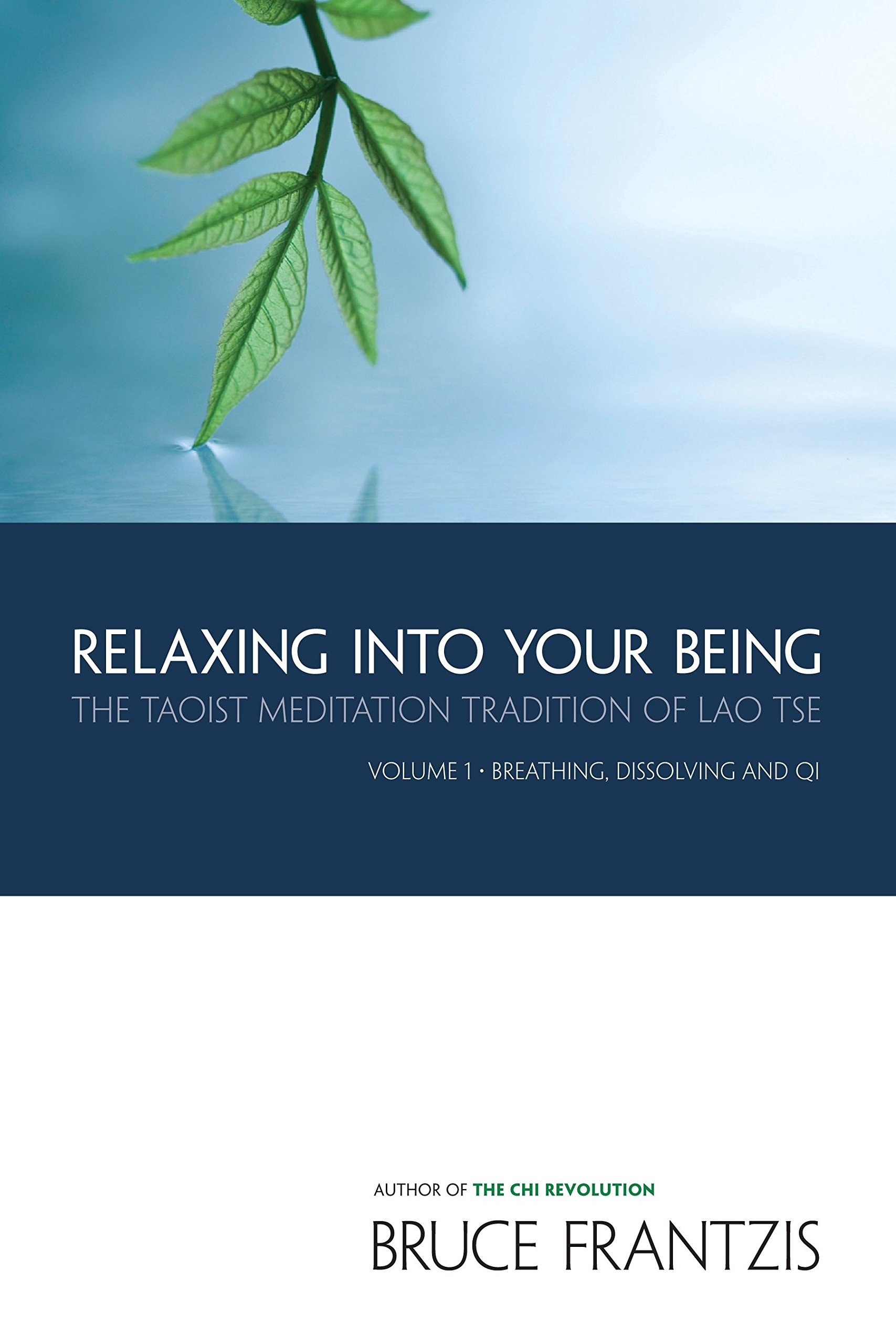 Relaxing into Your Being: The Taoist Meditation Tradition of Lao Tse