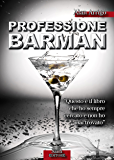 Professione Barman: Guida alla scoperta di un mestiere