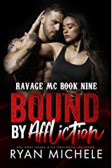 Bound by Affliction (Ravage MC Bound Series Book Four): A Motorcycle Club Romance (Ravage MC #9) Kindle Edition