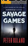 Savage Games (John Savage Action Thriller Book 2)