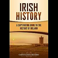 Irish History: A Captivating Guide to the History of Ireland (English Edition)