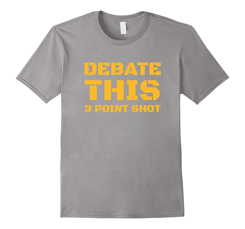 Debate This T Shirt 3 Point Shot Gold Print Basketball Shirt Pl