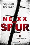 NEXX: Die Spur: Thriller