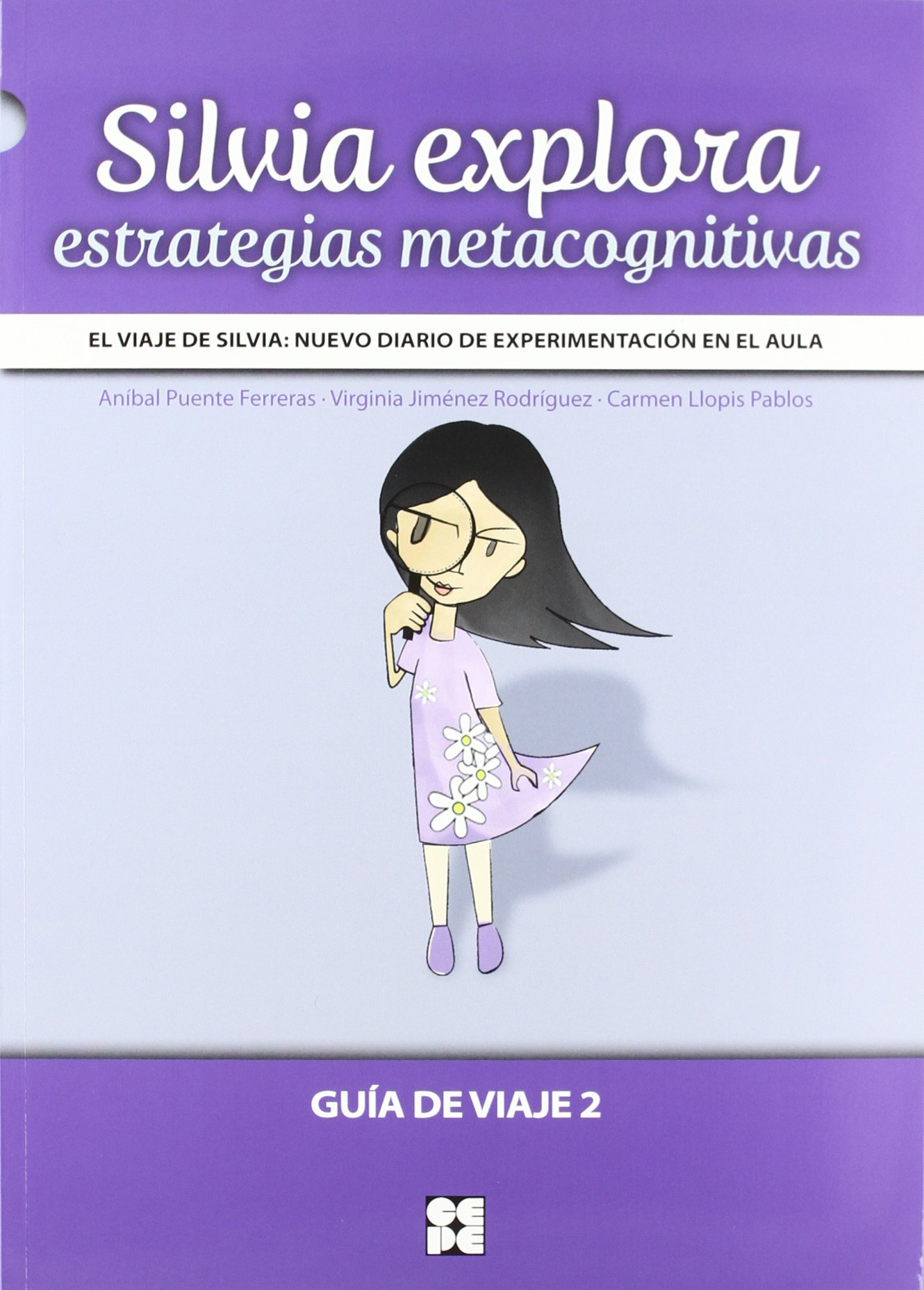 Silvia explora estrategias metacognitivas Fichas Infantil Y Primaria - 9788478698295: Amazon.es: Anibal Puente, Virginia Jimenez, Carmen Llopis: Libros