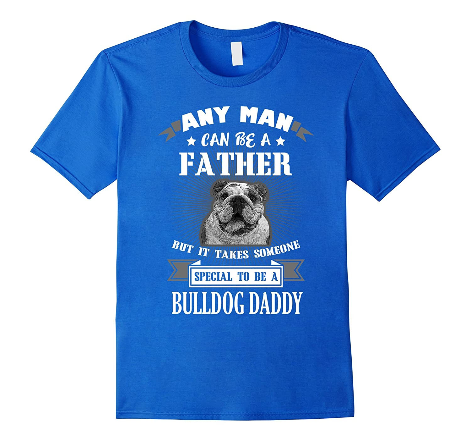 Special To Be Bulldog Daddy T-Shirt-RT