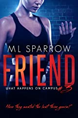 Friend : A College Romance (What Happens on Campus Book 3) Kindle Edition