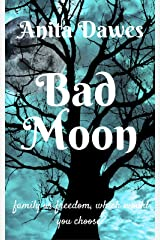Bad Moon: family or freedom, which would you choose? Kindle Edition