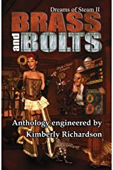 Dreams of Steam II Brass and Bolts Kindle Edition