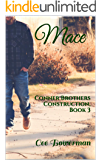 Mace: Conner Brothers Construction, Book 3 (CBC)