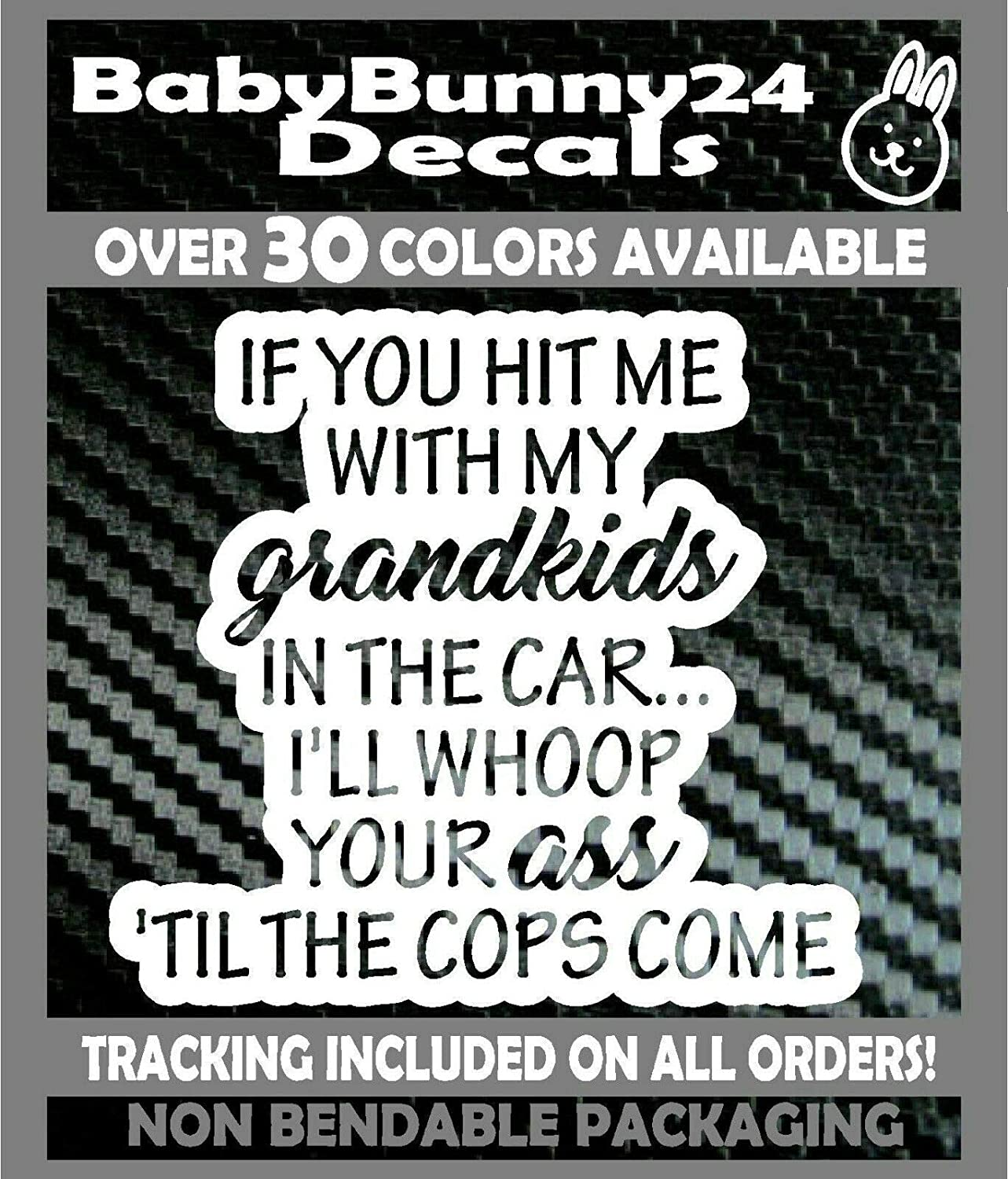 If you hit me with my grandkids in the Car Ill whoop ass your ass til the cops come kids baby Vinyl Decal Sticker
