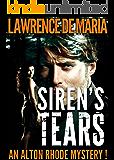 SIREN'S TEARS (ALTON RHODE MYSTERIES Book 3)