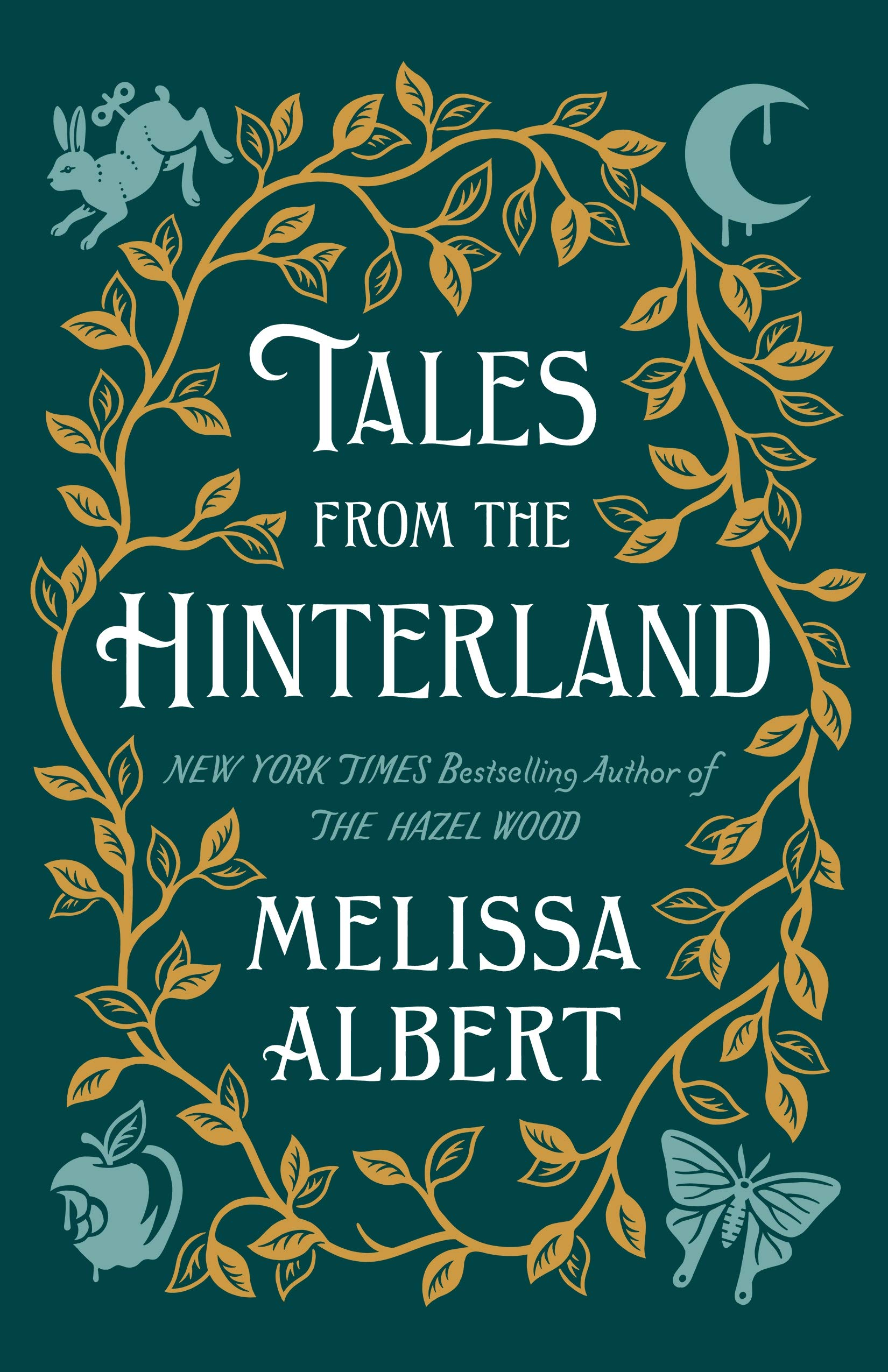 Amazon.com: Tales from the Hinterland (The Hazel Wood) (9781250302724):  Albert, Melissa: Books