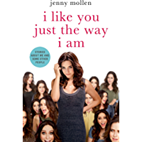 I Like You Just the Way I Am: Stories About Me and Some Other People (English Edition)