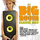 Big Room Classic Hits (Extended Mixes!)