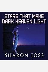 Stars That Make Dark Heaven Light Audible Audiobook
