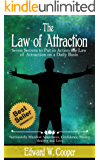 Law of Attraction: 7 Secrets to Put in Action the Law of Attraction on a Daily Basis and Successfully Manifest Abundance, Confidence, Money, Healthy and ... Beliefs, Abraham) (English Edition)