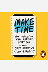 Make Time: How to focus on what matters every day Audible Audiobook